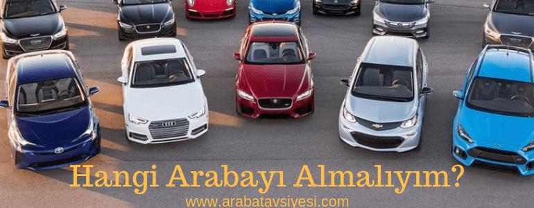 Hangi Arabayi Almaliyim Araba Tavsiyesi 2020